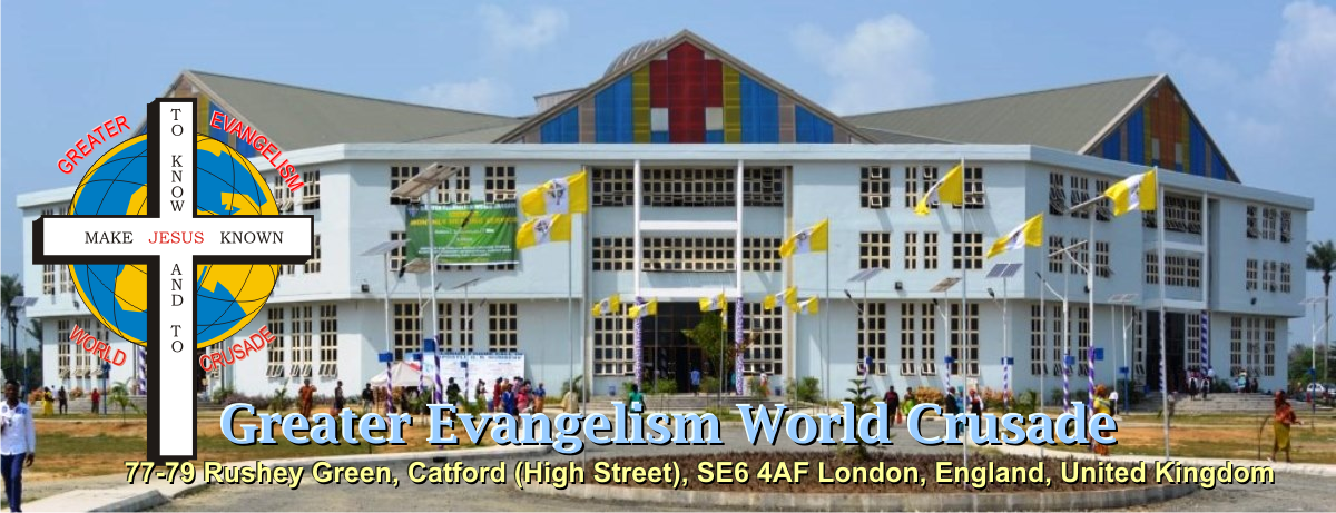 Greater Evangelism World Crusade United Kingdom Church